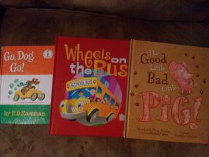 Go Do Go by P.D. Eastman, Wheels on the Bus by Flowerpot Press and The Good Little Bad Littile Pig by Margaret Wise Brown